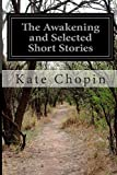 Kate Chopin The Awakening and Selected Short Stories