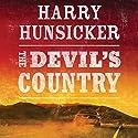 The Devil's Country Hörbuch von Harry Hunsicker Gesprochen von: Eric G. Dove