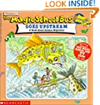 Magic School Bus Goes Upstream: A Boo...