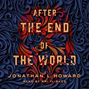 After the End of the World | [Jonathan L. Howard]