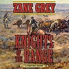 Knights of the Range: A Western Story Hörbuch von Zane Grey Gesprochen von: John McLain