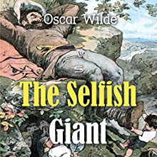The Selfish Giant Audiobook by Oscar Wilde Narrated by Josh Verbae