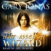 The Half-Assed Wizard: Book 1   [Gary Jonas]