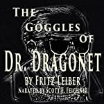 The Goggles of Dr. Dragonet | Fritz Leiber