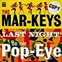 Last Night/Do the Pop-Eye