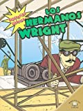 img - for LOS HERMANOS WRIGHT/ THE WRIGHT BROTHERS (Biografias Graficas/Graphic Biographies) (Spanish Edition) book / textbook / text book