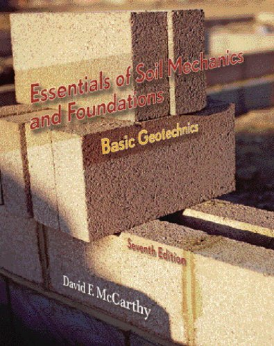 Essentials of Soil Mechanics and Foundations: Basic...