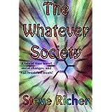 The Whatever Society ~ Steve Richer
