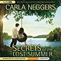 Secrets of the Lost Summer (       UNABRIDGED) by Carla Neggers Narrated by Susan Boyce