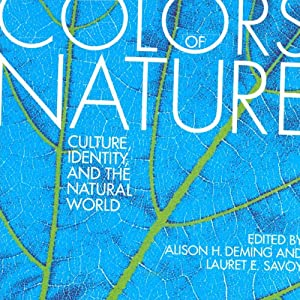 Colors of Nature: Culture, Identity, and the Natural World | [Alison H. Deming (editor), Lauret E. Savoy (editor)]