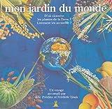 echange, troc Eric Prédine, Frédéric Lisak - Mon jardin du monde : D'où viennent les plantes de la Terre ? Comment les accueillir ?