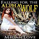 Falling for the Alpha Wolf | Megan Love