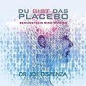 Du bist das Placebo Hörbuch von Joe Dispenza Gesprochen von: Peter Herrmann