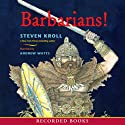 Barbarians! Audiobook by Steven Kroll Narrated by Andrew Watts