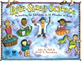 img - for Bite-Sized Science: Activities for Children in 15 Minutes or Less book / textbook / text book