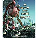 A Boy and His Bot (       UNABRIDGED) by Daniel H. Wilson Narrated by David Ackroyd
