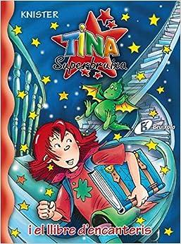 Amazon.com: Tina Superbruixa I El Llibre D'encanteris (Bruixola. Tina