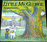 Little Mr George (0460062573) by Smith, Roger