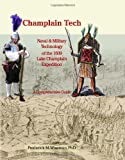img - for Champlain Tech: Naval and Military Technology of the 1609 Lake Champlain Expedition book / textbook / text book