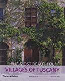 img - for The Most Beautiful Villages of Tuscany (The Most Beautiful Villages) book / textbook / text book