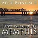 One Night in Memphis (       UNABRIDGED) by Allie Boniface Narrated by Kerri DuPont