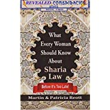 What Every Woman Should Know About Sharia Law, Before It's Too Late! (Revealed Conspiracies Book 2) ~ Martin Reott