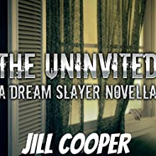 The Uninvited: The Dream Slayer, Book 3 (       UNABRIDGED) by Jill Cooper Narrated by Piper Lewis