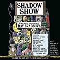 Shadow Show: All-New Stories in Celebration of Ray Bradbury Audiobook by Sam Weller (Editor), Mort Castle (Editor) Narrated by George Takei, Edward Herrmann, Kate Mulgrew, F. Murray Abraham, Neil Gaiman, Peter Appel, James Urbaniak