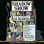 Shadow Show: All-New Stories in Celebration of Ray Bradbury   Sam Weller (Editor),Mort Castle (Editor)