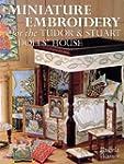 Miniature Embroidery for the Tudor &...