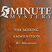 5 Minute Mystery: The Missing Ammunition | [Meg A. Write]