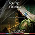 Beating the Babushka: A Cape Weathers Investigation (       UNABRIDGED) by Tim Maleeny Narrated by Michael Kramer