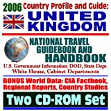 : 2006 Country Profile and Guide to the United Kingdom: National Travel Guidebook and Handbook--Tony Blair, Tourism, Mildenhall, Lakenheath, Northern Ireland (Two CD-ROM Set)