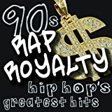 90s Rap Royalty - Hip Hop's Greatest Hits