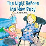 The Night Before the New Baby (Reading Railroad Books) (0448426560) by Wing, Natasha