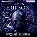 Forge of Darkness: Kharkanas Trilogy, Book 1 (       UNABRIDGED) by Steven Erikson Narrated by Daniel Philpott