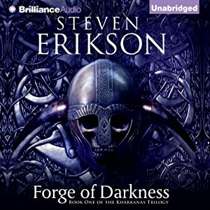 Forge of Darkness: Kharkanas Trilogy, Book 1 | [Steven Erikson]