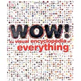 Wow!: The Visual Encyclopedia of Everythingby Dorling Kindersley
