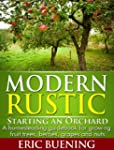 Modern Rustic: Starting an Orchard: A...
