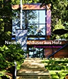 img - for NEUE WOHNHAUSER aus HOLZ (Wood Houses (German) book / textbook / text book