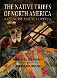 The Native Tribes of North America: A Concise Encyclopedia (0028971892) by Johnson, Michael G.