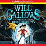Will Gallows and the Snake Bellied Troll (       UNABRIDGED) by Derek Keilty Narrated by Daniel Hill