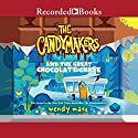 The Candymakers and the Great Chocolate Chase Audiobook by Wendy Mass Narrated by Mark Turetsky