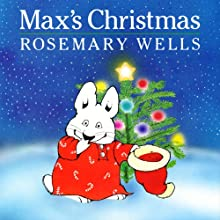 Max's Christmas (       UNABRIDGED) by Rosemary Wells Narrated by Jenny Agutter