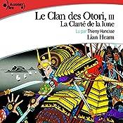 La Clarté de la lune (Le Clan des Otori 3) | Lian Hearn