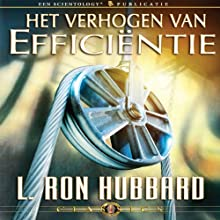 Het Verhogen van Efficiëntie [Increasing Efficiency] (Dutch Edition) Audiobook by L. Ron Hubbard Narrated by  uncredited