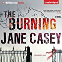 The Burning: A Novel Audiobook by Jane Casey Narrated by Sarah Coomes
