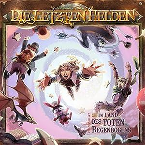 Im Land des toten Regenbogens (Die Letzten Helden 12) Hörspiel