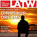 Dinosaur Dreams  by Tom Szentgyorgyi Narrated by Amy Pietz, Kevin Kilner, full cast