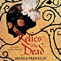 Relics of the Dead: Mistress Of The Art Of Death 3 Audiobook by Ariana Franklin Narrated by Diana Bishop